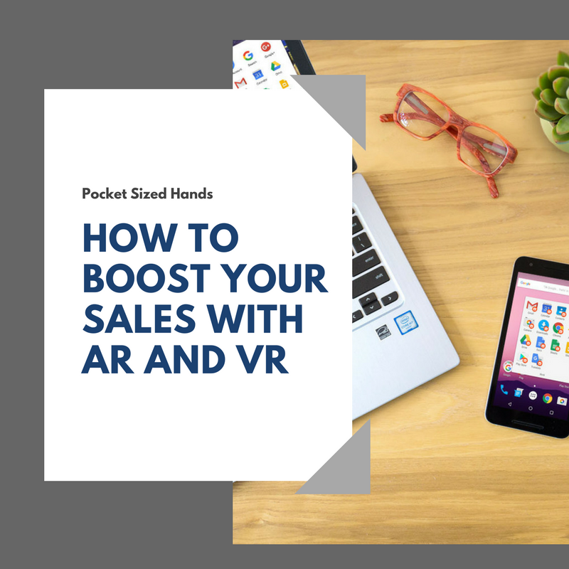 How to boost your sales with AR and VR