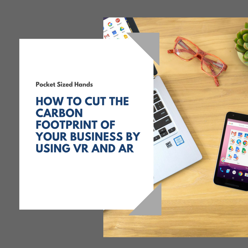 How to cut the carbon footprint of your business by using VR and AR
