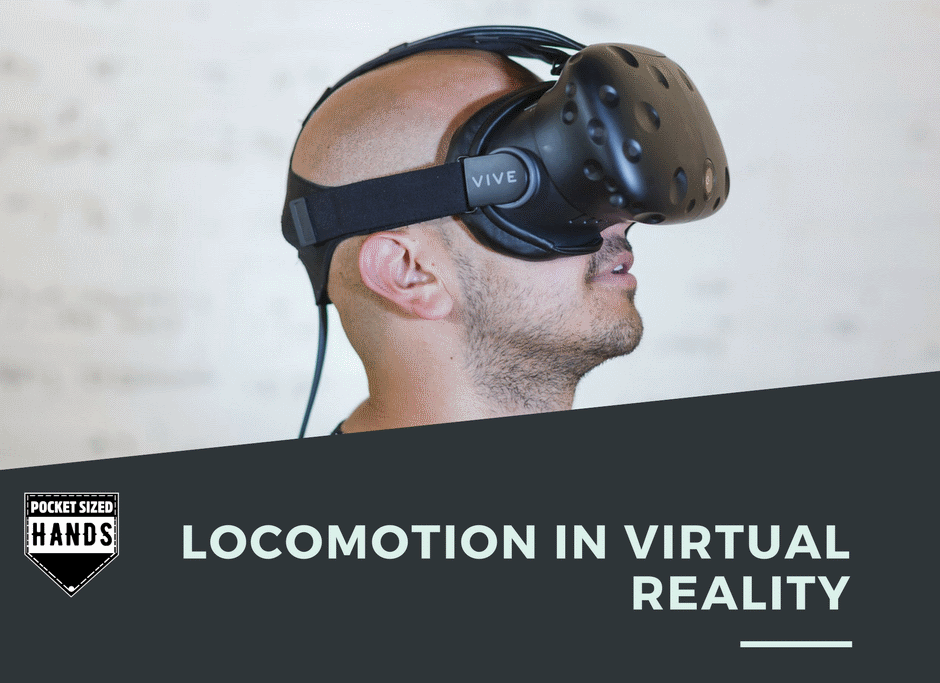 Locomotion in Virtual Reality