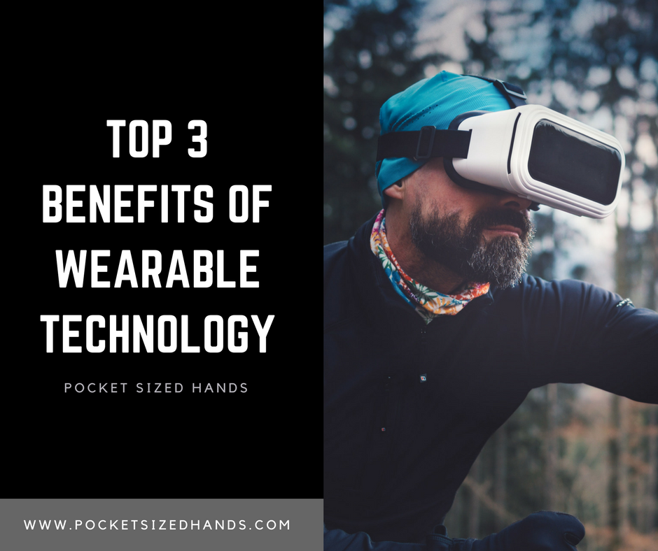 The Top 3 Benefits of Wearable AR