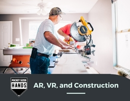 How will Virtual and Augmented reality impact the construction industry