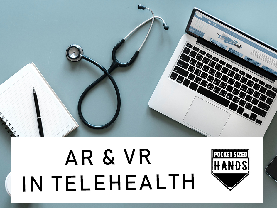 What is Telehealth? And how AR and VR is expanding it!