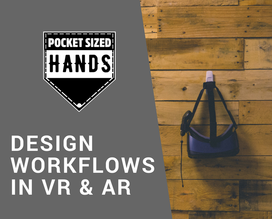 Design Workflows in VR and AR