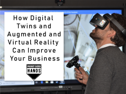 How Digital Twins and Augmented and Virtual Reality Can Improve Your Business