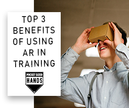 The Top 3 benefits of using AR in training